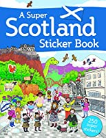 A Super Scotland Sticker Book (Kelpies World)