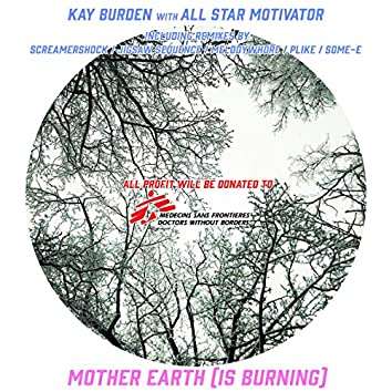 Mother Earth (Is Burning)