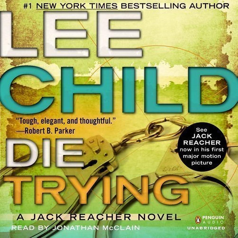 Die Trying (Jack Reacher) by Child, Lee Unabridged Edition (3/7/2013)