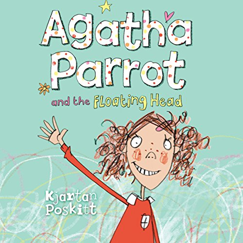 Agatha Parrot and the Floating Head audiobook cover art