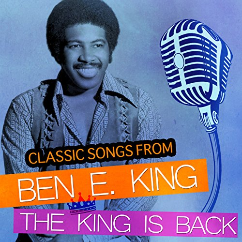 Classic Songs from Ben E. King - The King Is Back