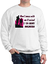CafePress Don?T Mess with Me I Raised 2 US Army Sweatshirt