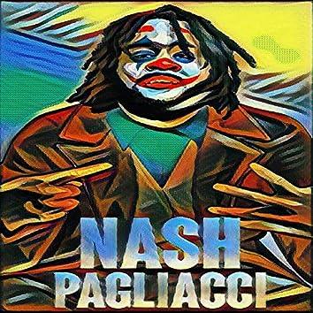 Nash Pagliacci, la Prima Parte