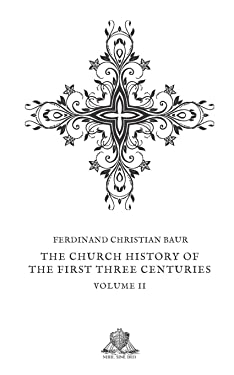 The church history of the first three centuries: Vol. II (Nihil Sine Deo)