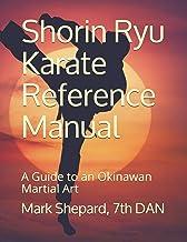 Shorin Ryu Karate Reference Manual: A Guide to an Okinawan Martial Art
