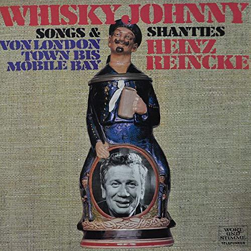 Heinz Reincke , - Whisky Johnny - Songs & Shanties Von London Town Bis Mobile Bay - Telefunken - 6.42502 AJ