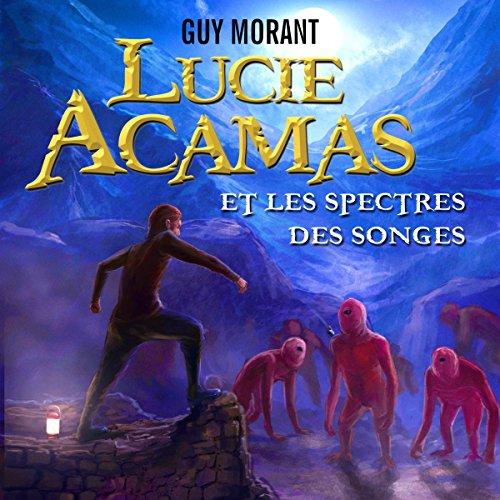 Couverture de Lucie Acamas et les spectres des songes (Lucie Acamas 1)