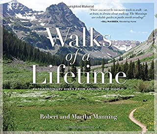 Walks of a Lifetime: Extraordinary Hikes from Around the World