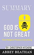 Summary of God Is Not Great: How Religion Poisons Everything by Christopher Hitchens