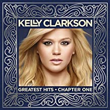 Greatest Hits: Chapter One by Kelly Clarkson (2012-11-18)