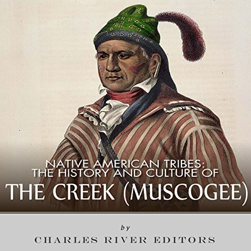 Native American Tribes: The History and Culture of the Creek (Muskogee) audiobook cover art