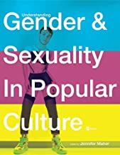 Understanding Gender and Sexuality in Popular Culture