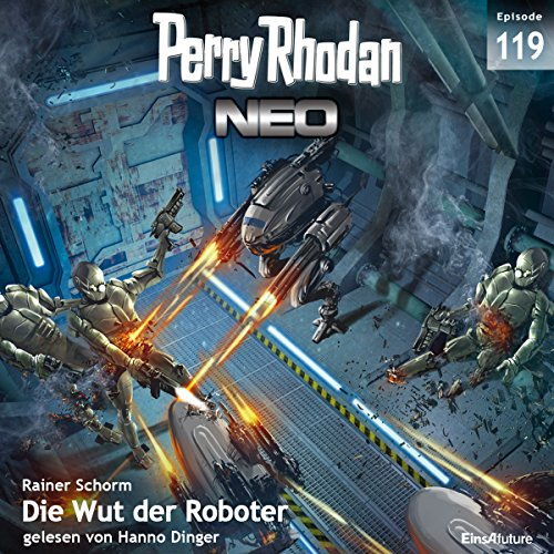 Die Wut der Roboter (Perry Rhodan NEO 119) audiobook cover art