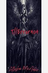 T//Error404 Kindle Edition