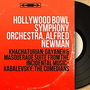 Khachaturian: Gayaneh & Masquerade Suite from the Incidental Music - Kabalevsky: The Comedians (Extracts, Stereo Version)