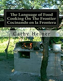 The Language of Food Cooking On The Frontier  Cocinando en la Frontera