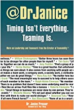 Timing Isn't Everything. Teaming Is.: More on Leadership and Teamwork, by the creator of Teamability®