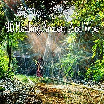 46 Healing Anxiety and Woe