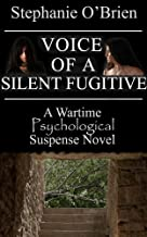 Voice of a Silent Fugitive: A Wartime Psychological Suspense Novel (The Silent Fugitive Series Book 2)