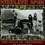 Hills of Greenmore-An Anthol - Steeleye Span
