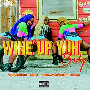 Wine Up Ya Body (feat. Stripes & Tony Matterhorn)