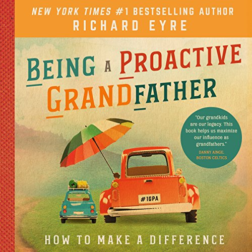 Being a Proactive Grandfather: How to Make a Difference audiobook cover art