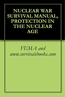 NUCLEAR WAR SURVIVAL MANUAL, PROTECTION IN THE NUCLEAR AGE