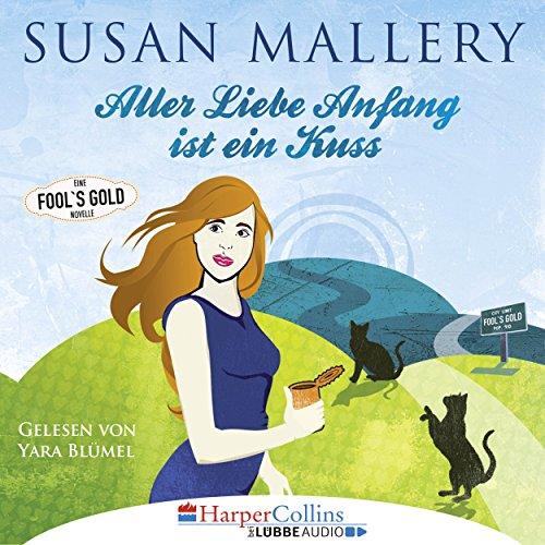 Aller Liebe Anfang ist ein Kuss (Fool's Gold Novelle) cover art