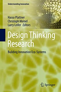 Design Thinking Research: Building Innovation Eco-Systems (Understanding Innovation)