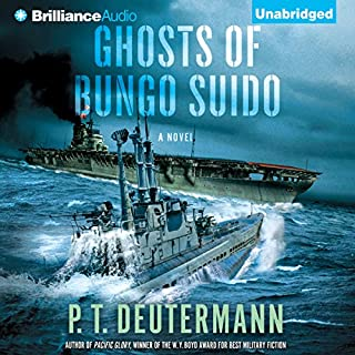 Ghosts of Bungo Suido                   By:                                                                                                                                 P. T. Deutermann                               Narrated by:                                                                                                                                 Dick Hill                      Length: 13 hrs and 24 mins     384 ratings     Overall 4.5