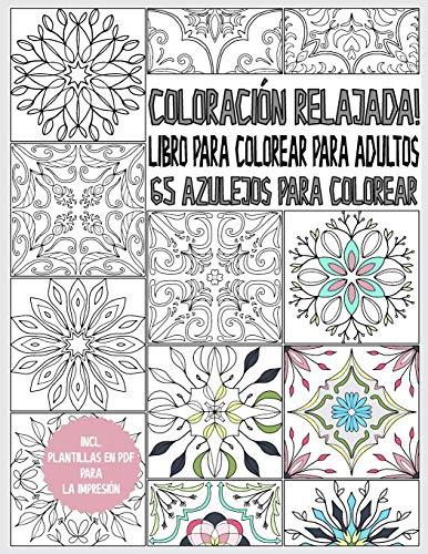 Coloración relajada! 65 azulejos para colorear: azulejos para relajación y reducción de estrés - azulejo libro para colorear para adultos - con plantillas PDF para imprimir