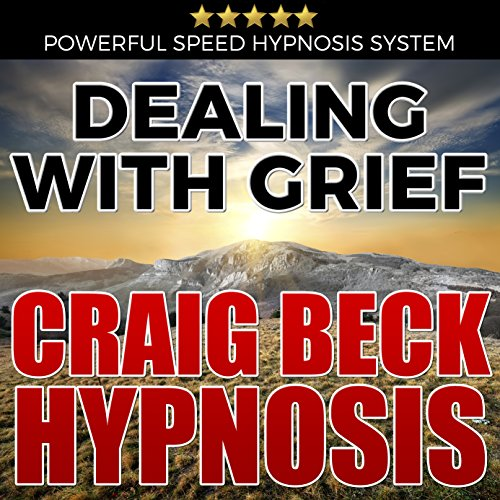 Dealing with Grief: Craig Beck Hypnosis cover art