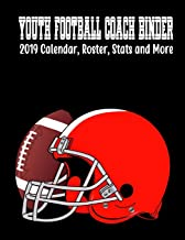 Youth Football Coach Binder: 2019 Calendar, Roster, Stats And More