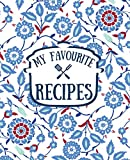 My Favourite Recipes: Blank Recipe Book to Write In - Recipe book for own recipes - 2 pages for one recipe - Collect the Recipes You Love in Your Own Custom Cookbook!
