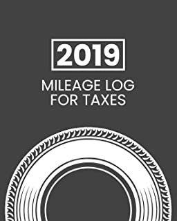 2019 Mileage Log For Taxes: Gas Mileage Log Book Tracker