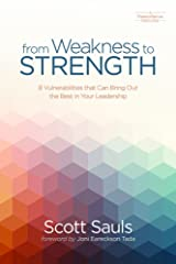 From Weakness to Strength: 8 Vulnerabilities That Can Bring Out the Best in Your Leadership (PastorServe Series) Kindle Edition