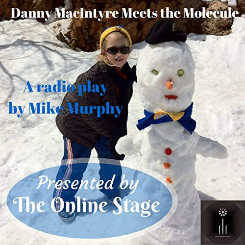 Danny McIntyre Meets the Molecule audiobook cover art