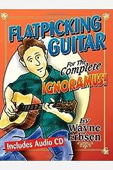 Flatpicking Guitar for the Complete Ignoramus! (Book & CD set) Spiral-bound