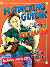 Flatpicking Guitar for the Complete Ignoramus! (Book & CD set)