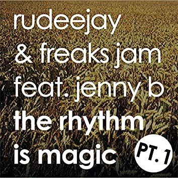 The Rhythm is Magic - Part One [Magic]