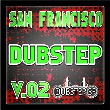 San Francisco Dubstep V.02 (Selected By Dubster Spook) [Grime, Glitch, Dub, Bass Music, Breaks, Trip Hop, Chill]