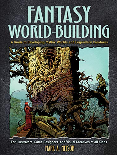 Creative World Building and Creature Design: A Guide for Illustrators, Game Designers, and Visual Creatives of All Types: A Guide for Illustrators, ... of All Types (Dover Art Instruction)
