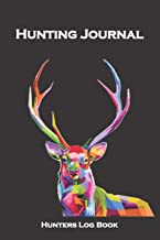 Hunting Journal Hunters Log Book: Ideal Gifts for Men, Women, Kids or Coworkers to Record hunting any wild animal, such as bird hunting, duck hunting, ... Hunting Essentials, with added photo pages.