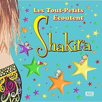 Les Tout - Petits Ecoutent Shakira