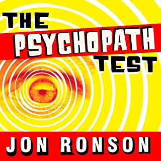 The Psychopath Test     A Journey Through the Madness Industry              Auteur(s):                                                                                                                                 Jon Ronson                               Narrateur(s):                                                                                                                                 Jon Ronson                      Durée: 7 h et 33 min     42 évaluations     Au global 4,4