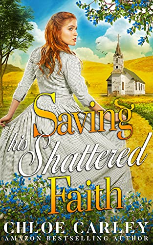 Saving his Shattered Faith: A Christian Historical Romance Book