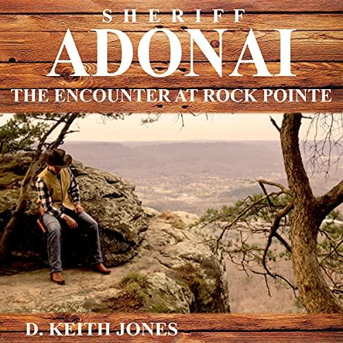 Sheriff Adonai, the Encounter at Rock Pointe Audiobook By D.Keith Jones cover art