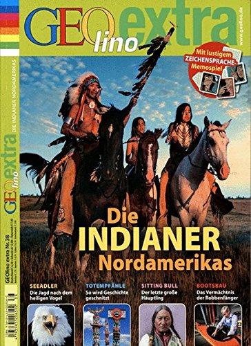 GEOlino Extra / GEOlino extra 38/2013 - Die Indianer Nordamerikas
