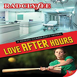 Love After Hours     A Rivers Community Novel              By:                                                                                                                                 Radclyffe                               Narrated by:                                                                                                                                 Paige McKinney                      Length: 10 hrs and 48 mins     192 ratings     Overall 4.3