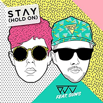 Stay (Hold On) [feat. SUNS]